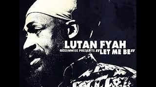 Baixar Lutan Fyah - Let Me Be (New Single) (Riddim Wise Productions) (November 2017)