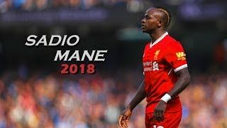 Sadio Mane 2018 ● Skills, Assists, Goals (HD)