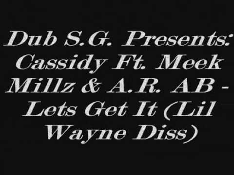 Cassidy Lets Get It Ft Meek Millz & A.R. AB