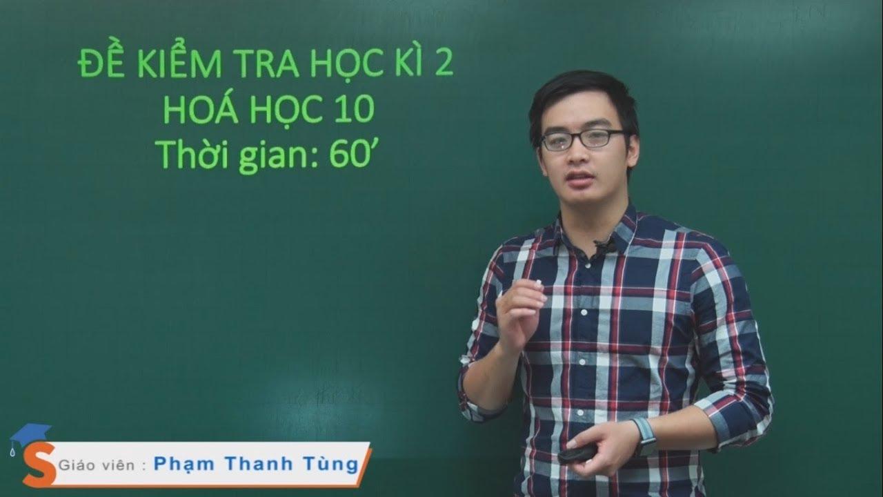 Ôn tập học kì 2 – Hóa học 10 – Thầy giáo: Phạm Thanh Tùng