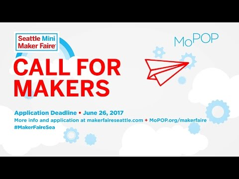 2017 Seattle Mini Maker Faire Call for Makers