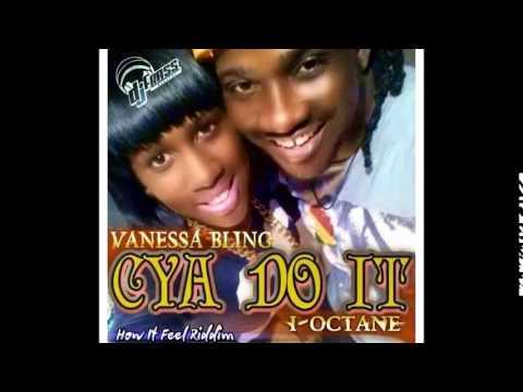 Venssa Bling FT I Octane-Cya Do It (How It Feel Riddim)