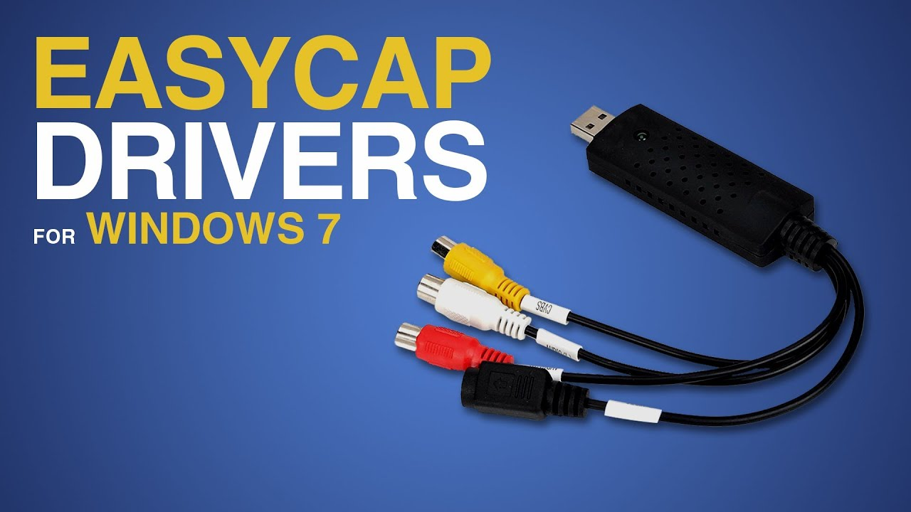 How to Install Easycap Drivers for Windows 7 …