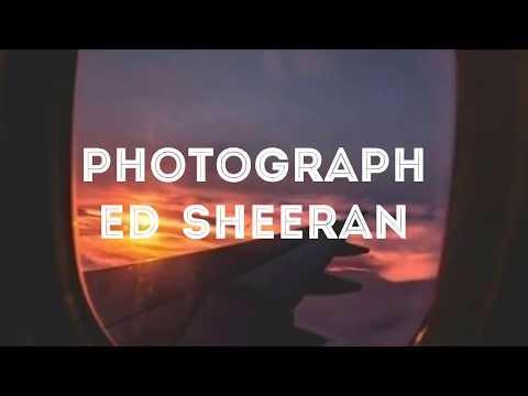 Photograph - Ed sheeran (lirik dan terjemah lagu)