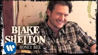 Blake Shelton - Honey Bee (Official Audio) YouTube Videos