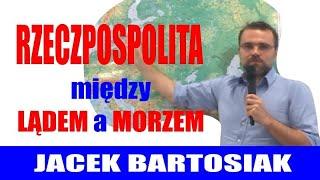 Rzeczpospolita między lądem a morzem. Jacek Bartosiak