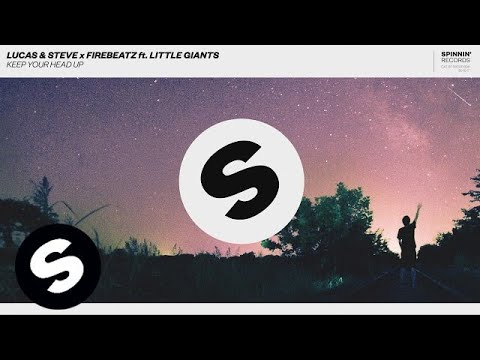 Lucas & Steve x Firebeatz ft. Little Giants - Keep Your Head Up
