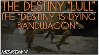 The Great Destiny Lull of 2015. How it makes sense to not have new Destiny content right now.