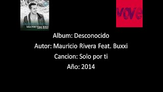 Mauricio Rivera Feat. Buxxi Solo Por Ti Lyrics - Letra.mp3