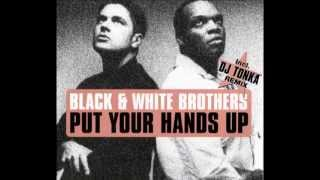 Black & White Brothers - Put Your Hands Up (Pump It Up Anthem Mix)
