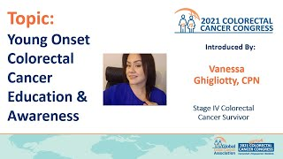 Topic: Young-Onset Colorectal Cancer Education & Awareness. Topic Introduced by Vanessa Ghigliotty.