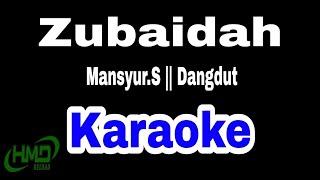 "Gambar cover Karaoke Dangdut Mansyur.s ""Zubaidah"""