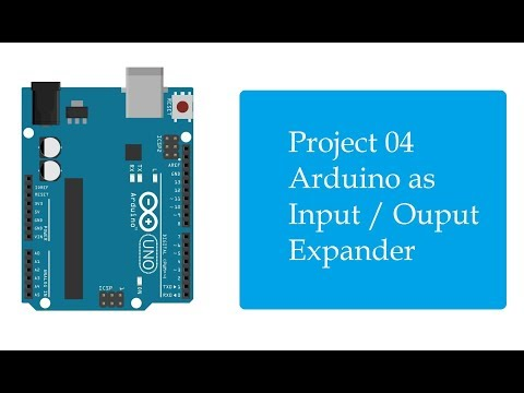 Project 04 - Arduino as I/O Expander - YouTube