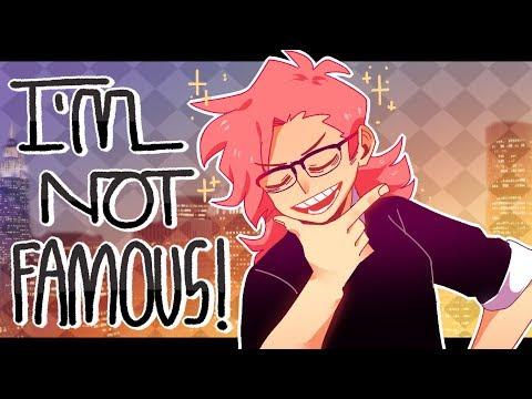[Animation - Original Meme] I'm Not Famous