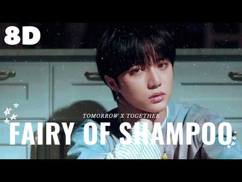 🧚[8D] TOMORROW X TOGETHER - FAIRY OF SHAMPOO || WEAR HEADPHONES 🎧