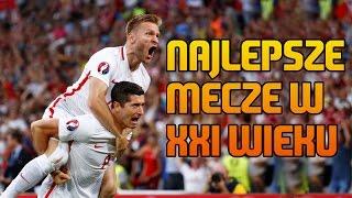 Najlepsze mecze Polaków wXXI wieku!