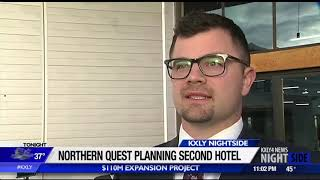 Nothern Quest exploring second hotel, part of $110 million expansion