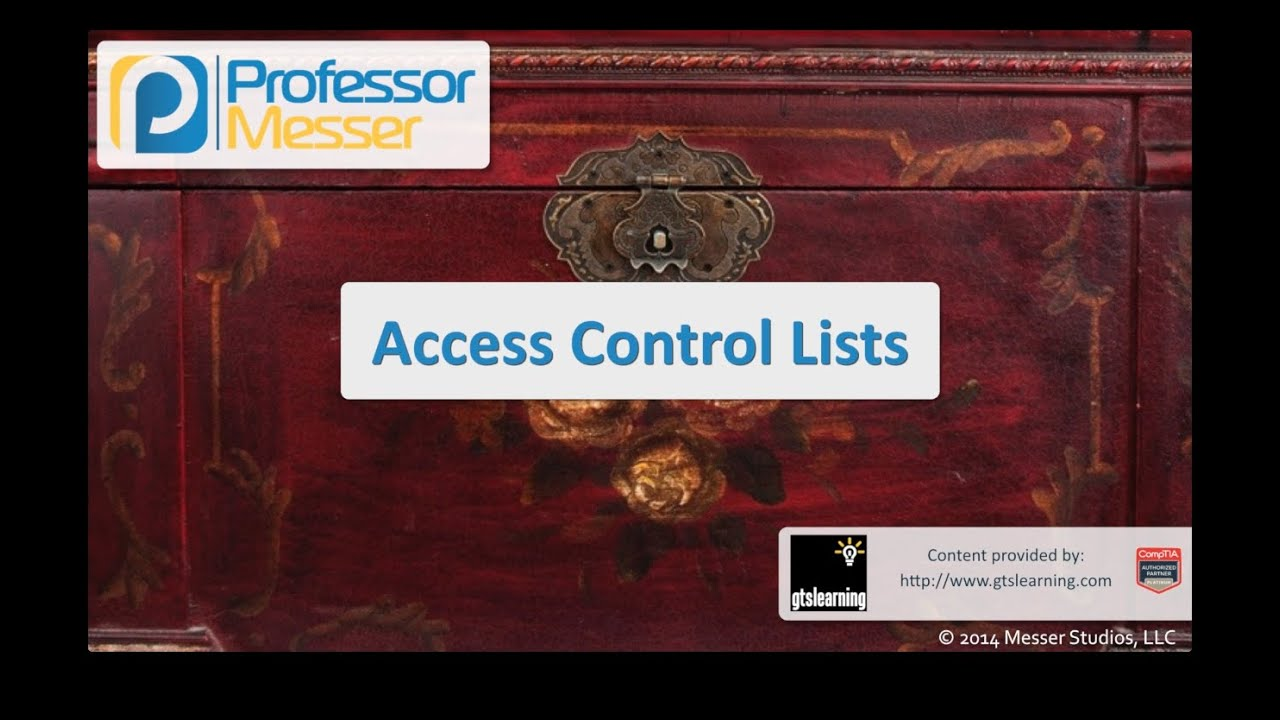 Access Control Lists - CompTIA Security+ SY0-401: 1.2