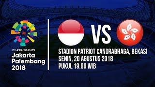 Jadwal Laga Timnas U-23  Indonesia Kontra Hong Kong di Asian Games 2018
