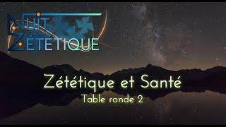 Zététique et Santé [Table ronde] -- Nuit Zététique 03