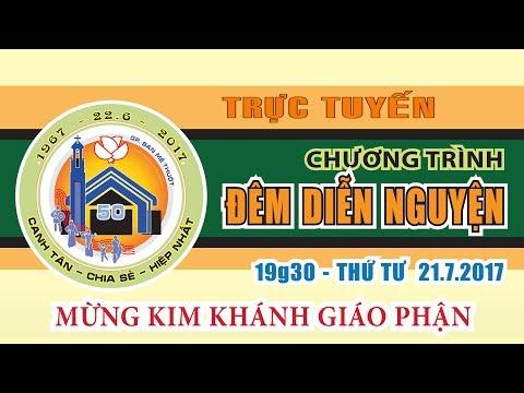 Trực Tiếp Diễn Nguyện Mừng Kim Khánh GP. Ban Mê Thuột 19h30 21-6-2017