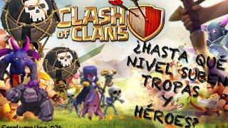 Emplumaitor 076 - A qué nivel suben tropas y héroes - Sucos Clash of Clans
