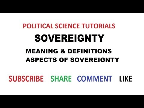 Sovereignty :   Meaning, Definitions  & Aspects of Sovereignty