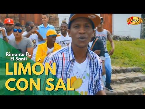Limon con Sal -  Rimante  Feat El Santy (Salsa Choke 2017)