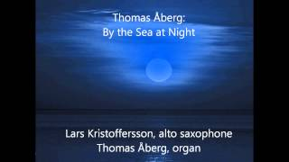 Thomas Åberg: By the Sea at Night for alto saxophone and organ