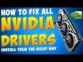 HOW TO FIX NVIDIA DRIVER ISSUES - How To Install NVidia Drivers (The Right Way) Fix All Drivers 2018