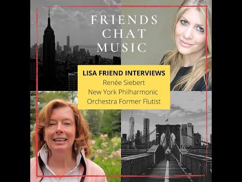 Friends Chat Music-Lisa Friend interviews Renee Siebert (New York Philharmonic Former Flutist)