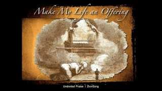 Make My Life an Offering - ZionSong (HD)