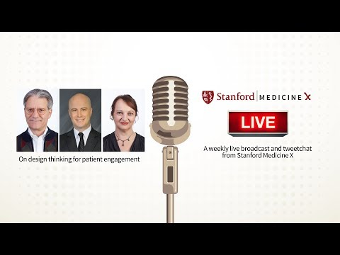 Stanford MedX Live! Jan 23, 2014 - Design Thinking for Patient Engagement