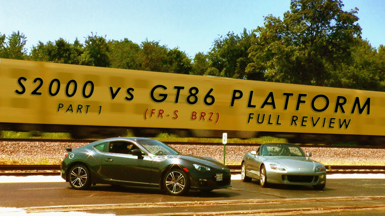 Review S2000 Vs Frs Gt86 Brz Part 1 Of 2