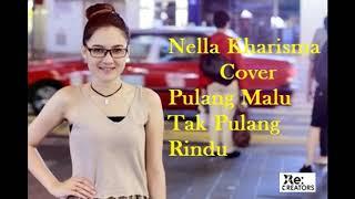 Video Nella Kharisma   Pulang Malu Tak Pulang Rindu download MP3, 3GP, MP4, WEBM, AVI, FLV November 2018