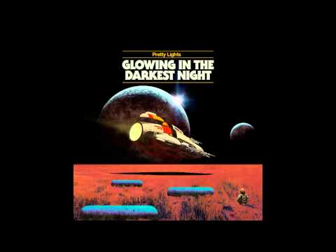 Pretty Lights- Glowing In The Darkest Night