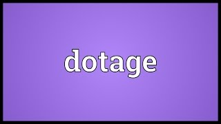 Dotage Meaning