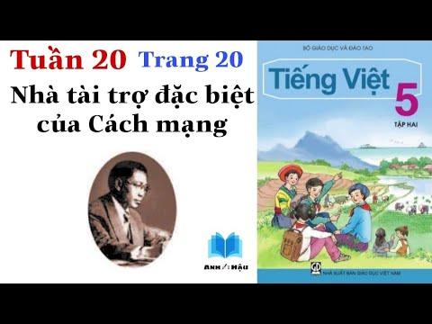Tiếng Việt Lớp 5 | Tuần 20 | NHÀ TÀI TRỢ ĐẶC BIỆT CỦA CÁCH MẠNG | Tập đọc | Trang 20 – 21