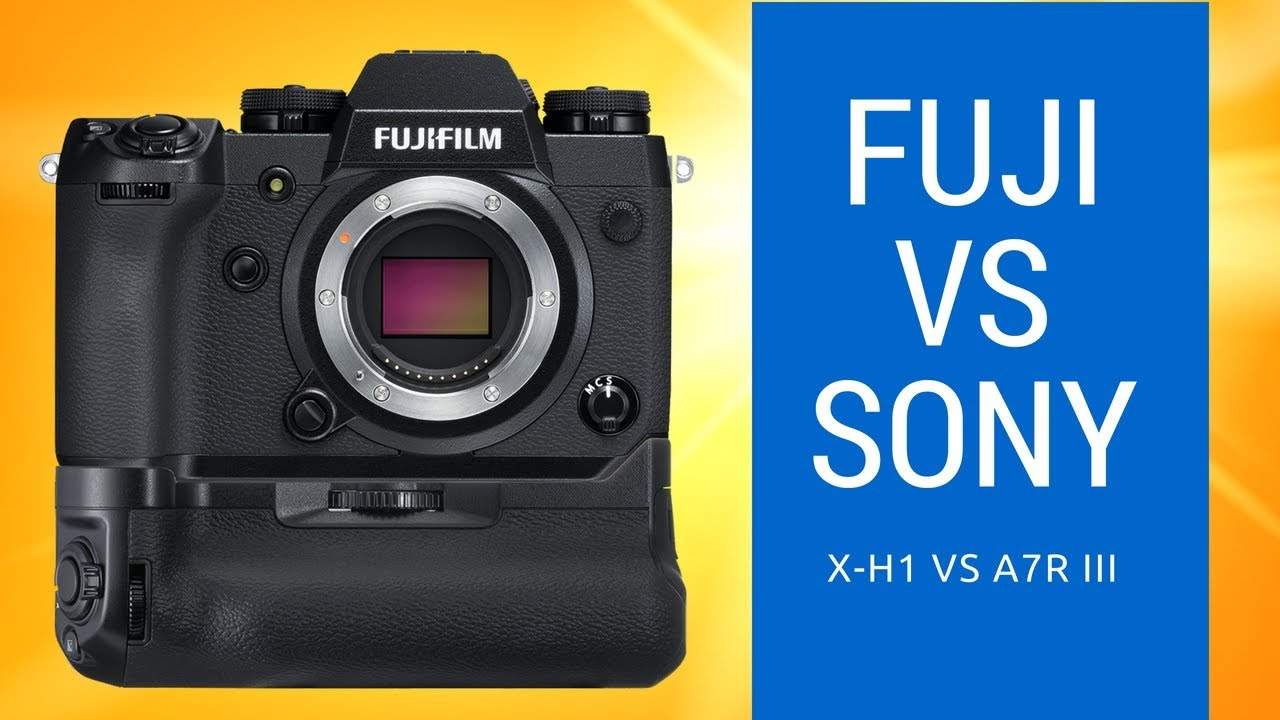 Sony a7R III vs Fuji X-H1 - 6 REASONS to Buy an a7r III OVER the X-H1