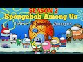 Spongebob Among Us Season 2