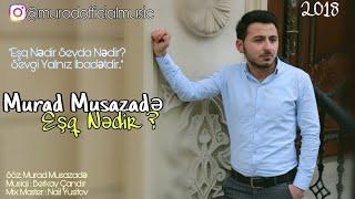Murad Musazade - Esq Nedir ? ( Yep Yeni Audio )
