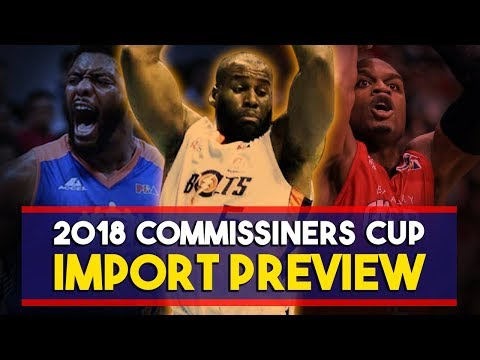 2018 PBA COMMISSIONERS CUP IMPORT PREVIEW