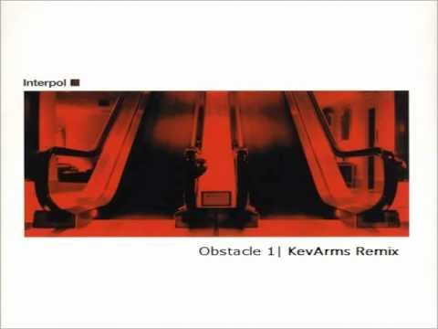 Interpol - Obstacle 1 (KevArms! Remix)