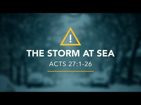 The Storm At Sea (Acts 27:1-26)