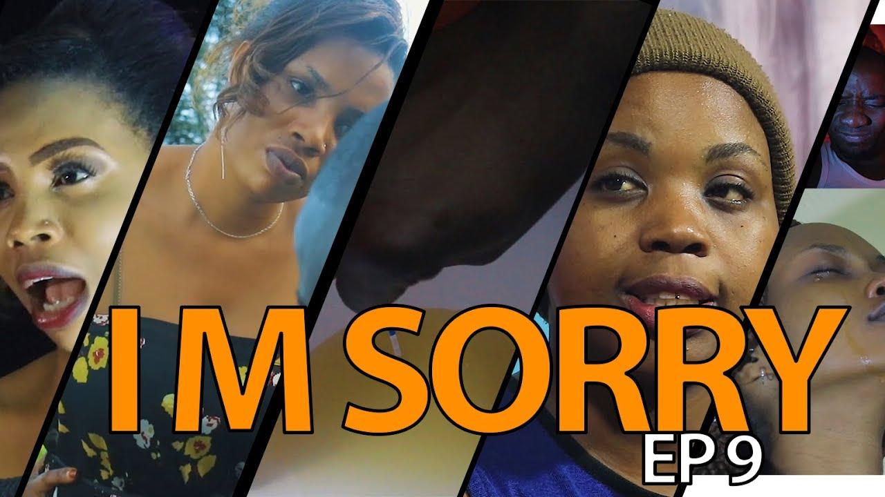 Download I'M SORRY EP 09 Isaac | Cycy | Monia | Fanny Lavine