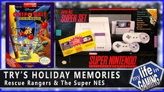 Try's Holiday Memories - Chip 'n Dale Rescue Rangers and the Super Nintendo / MY LIFE IN GAMING