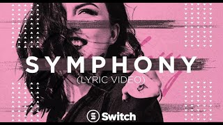 Switch - Symphony (feat. Dillon Chase)(Lyric Video)