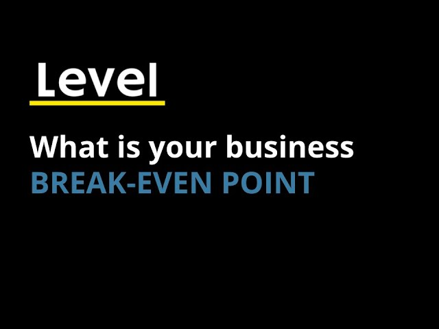 What is your business' Break-Even Point?