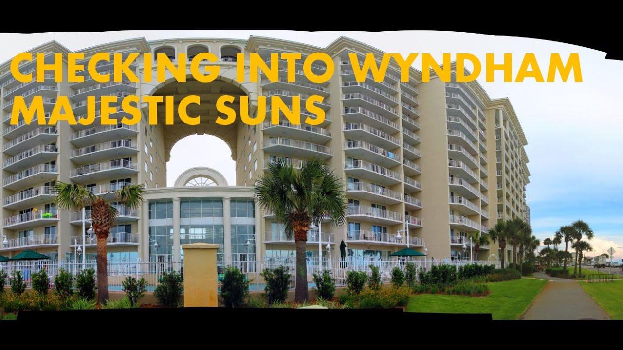Arriving At Wyndham Majestic Sun Vacation Resort Miramar Beach Florida
