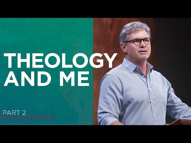 Theology & Me (Part 2)